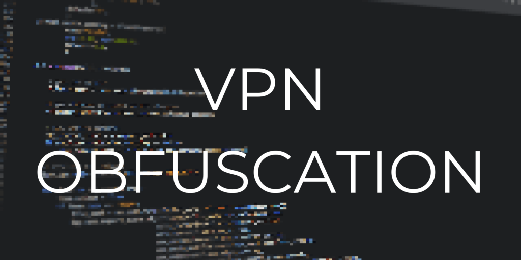 VPN Obfuscation