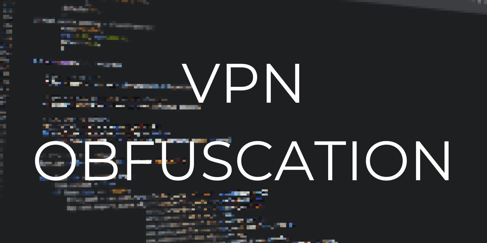 VPN Obfuscation